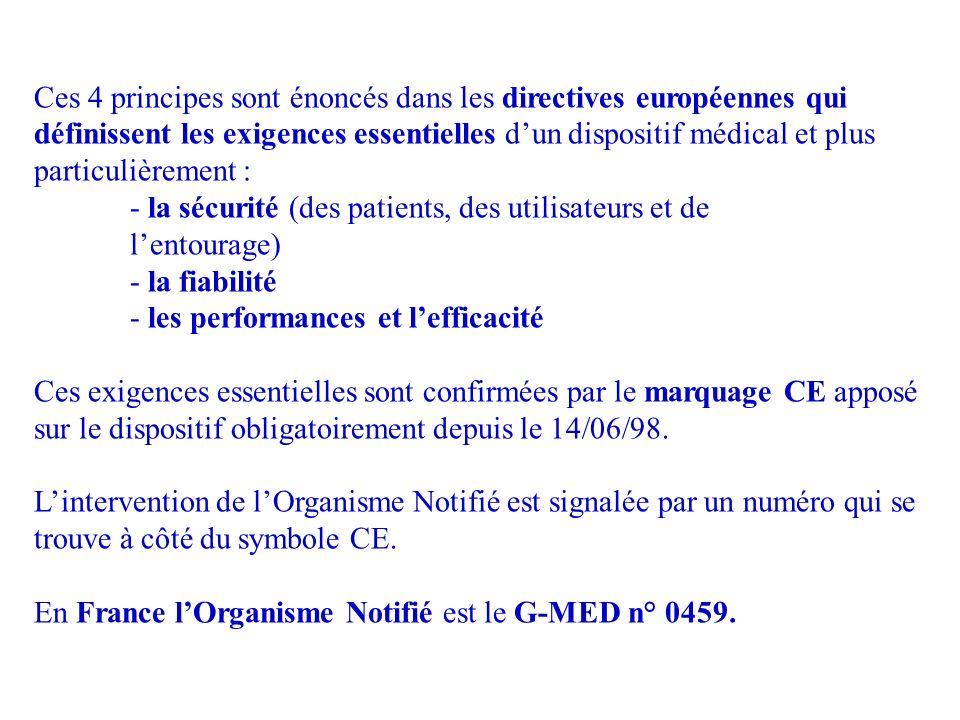 Ces 4 principes sont énoncés dans les directives européennes qui définissent les exigences essentielles d'un dispositif médical et plus particulièrement :