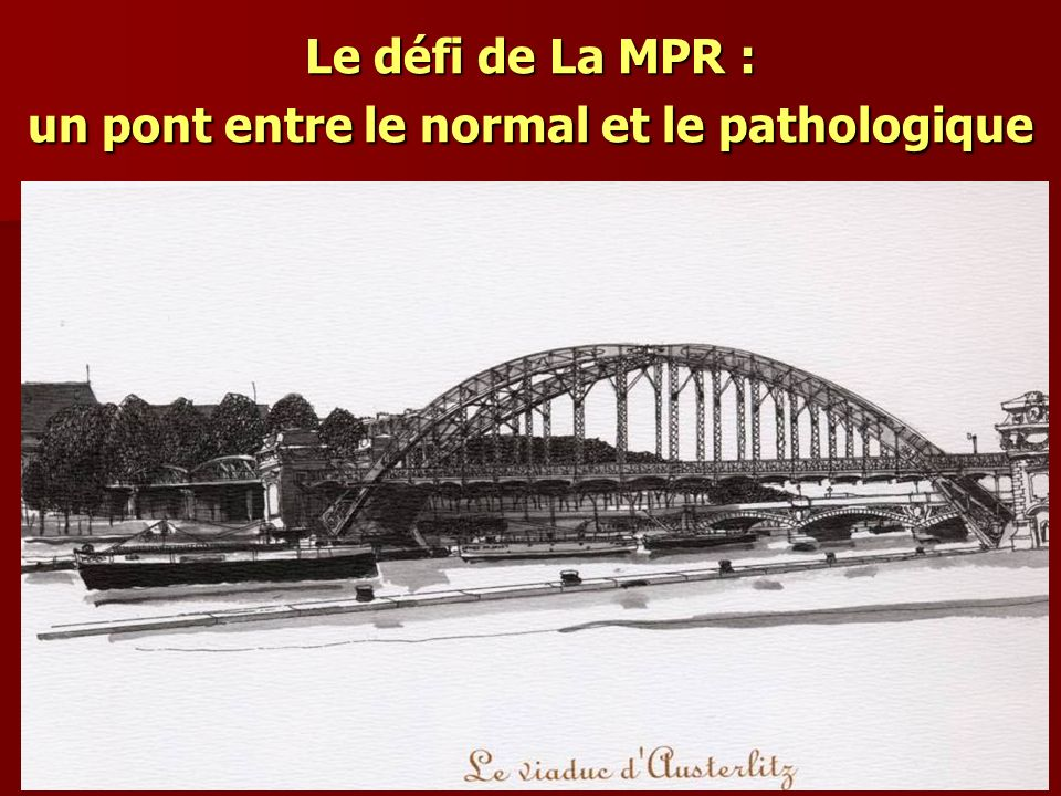Le défi de La MPR : un pont entre le normal et le pathologique