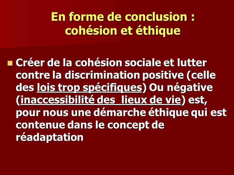 En forme de conclusion : cohésion et éthique