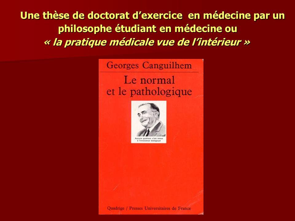 Une thèse de doctorat d'exercice en médecine par un philosophe étudiant en médecine ou « la pratique médicale vue de l'intérieur »