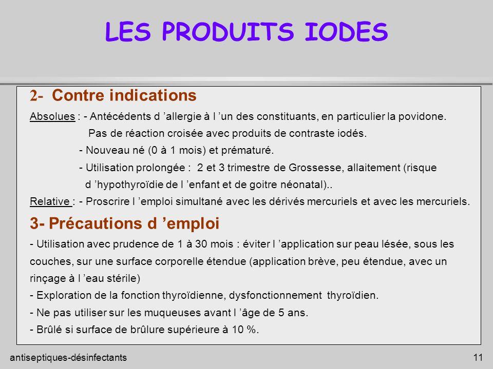 LES PRODUITS IODES 2- Contre indications 3- Précautions d 'emploi