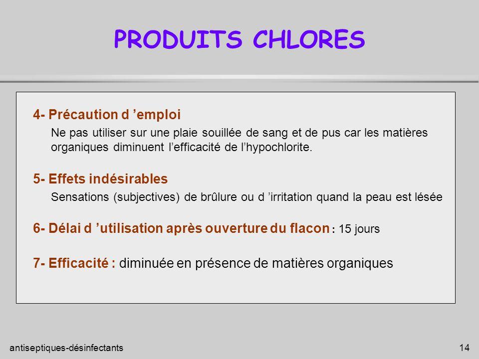 PRODUITS CHLORES 4- Précaution d 'emploi 5- Effets indésirables