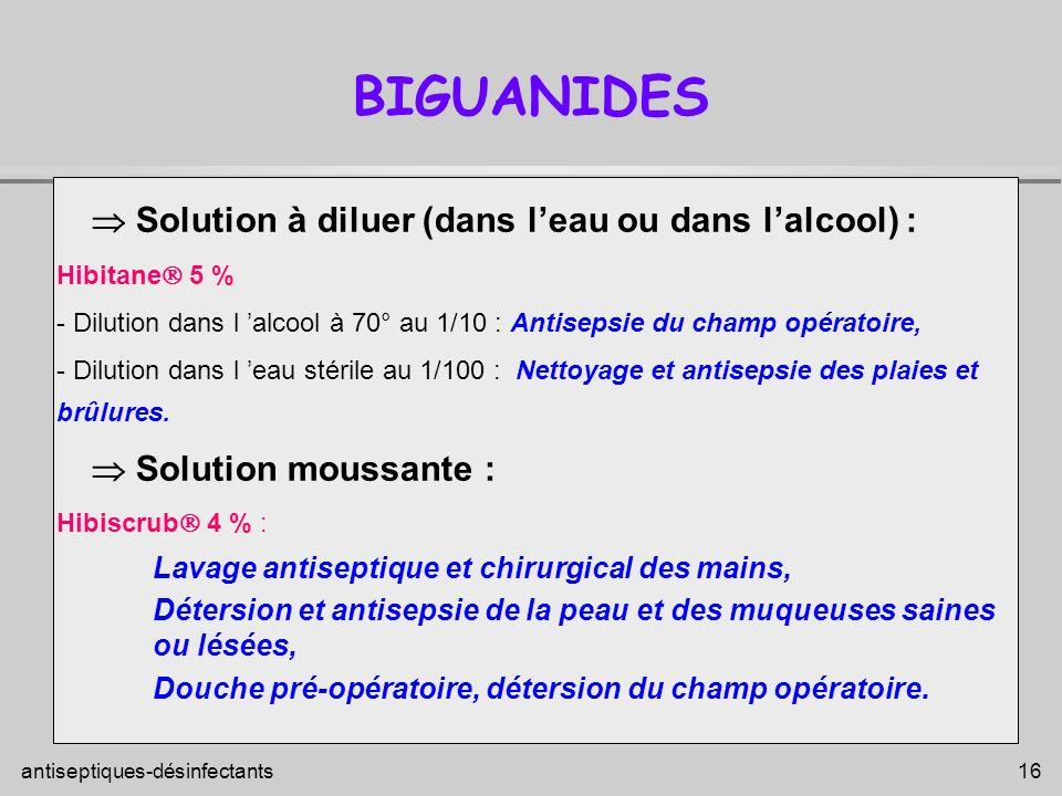 BIGUANIDES  Solution à diluer (dans l'eau ou dans l'alcool) :
