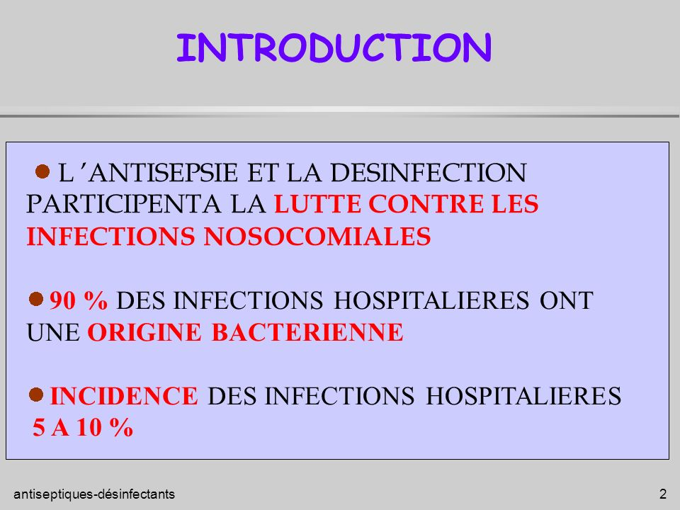 INTRODUCTION  L 'ANTISEPSIE ET LA DESINFECTION