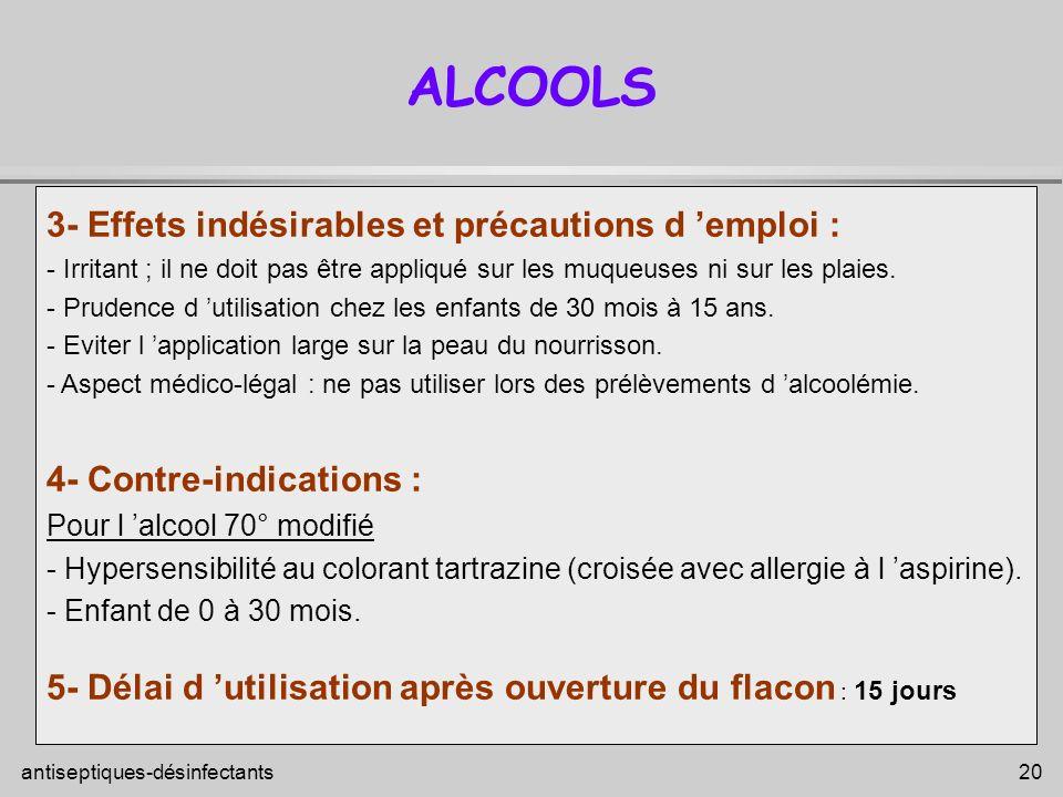 ALCOOLS 3- Effets indésirables et précautions d 'emploi :