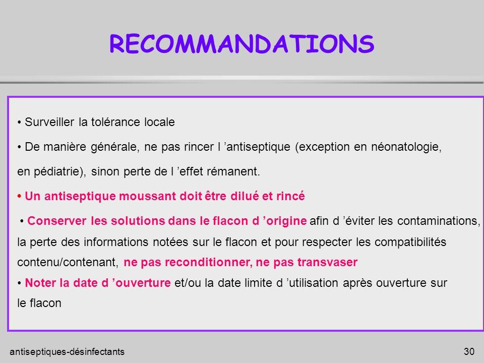 RECOMMANDATIONS • Surveiller la tolérance locale