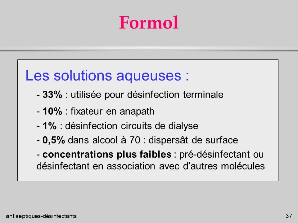 Formol Les solutions aqueuses :