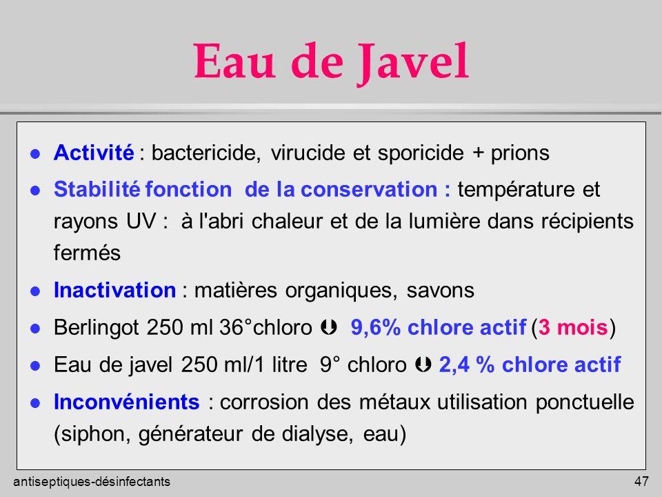 Eau de Javel Activité : bactericide, virucide et sporicide + prions