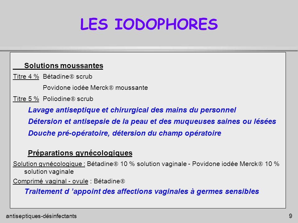 LES IODOPHORES Solutions moussantes