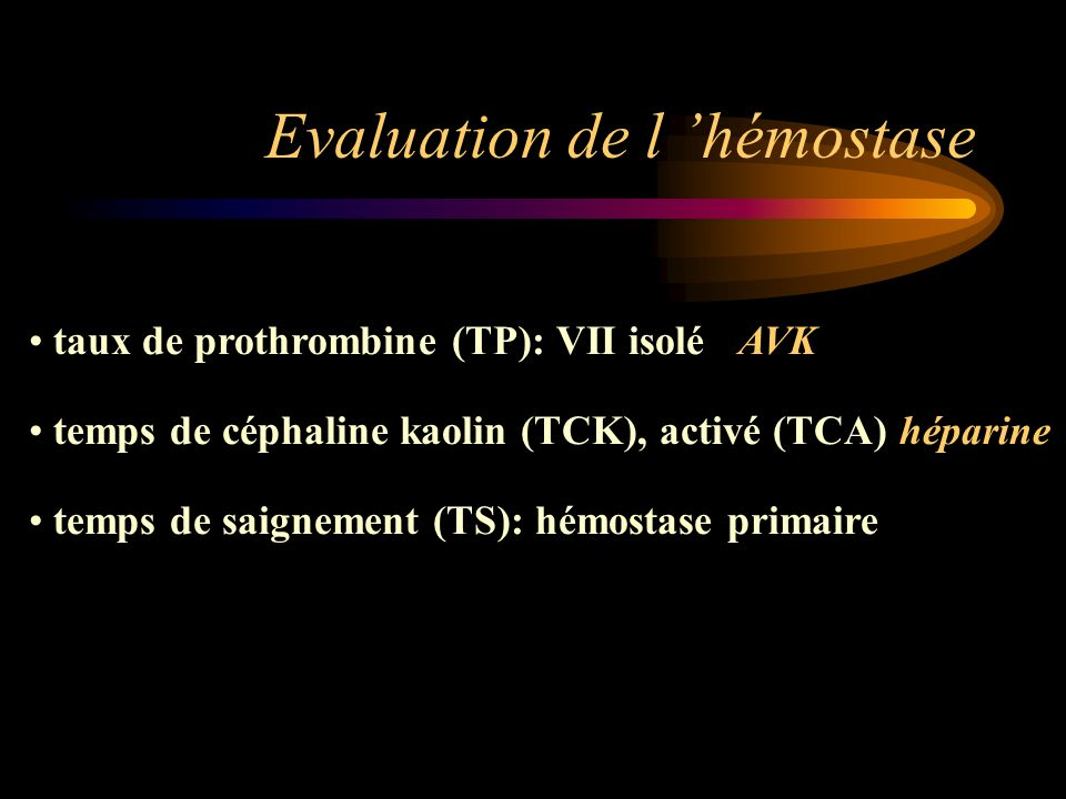 Evaluation de l 'hémostase