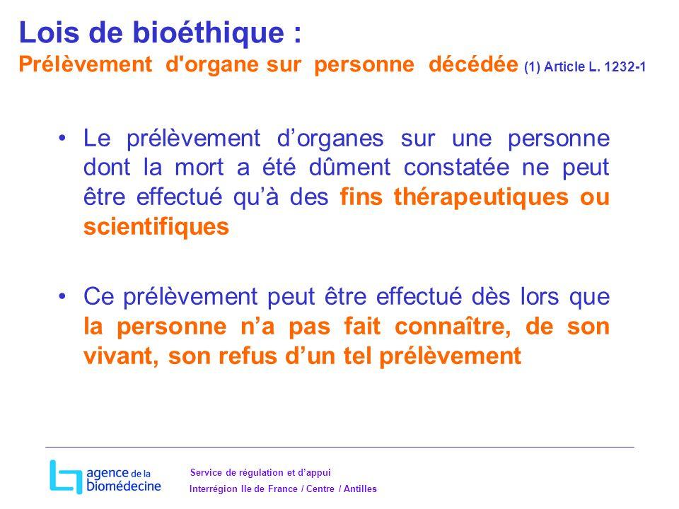 Lois de bioéthique : Prélèvement d organe sur personne décédée (1) Article L. 1232-1