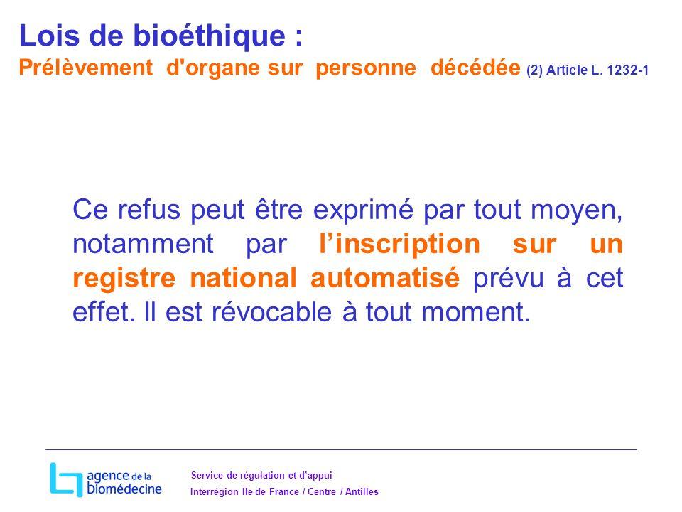 Lois de bioéthique : Prélèvement d organe sur personne décédée (2) Article L. 1232-1