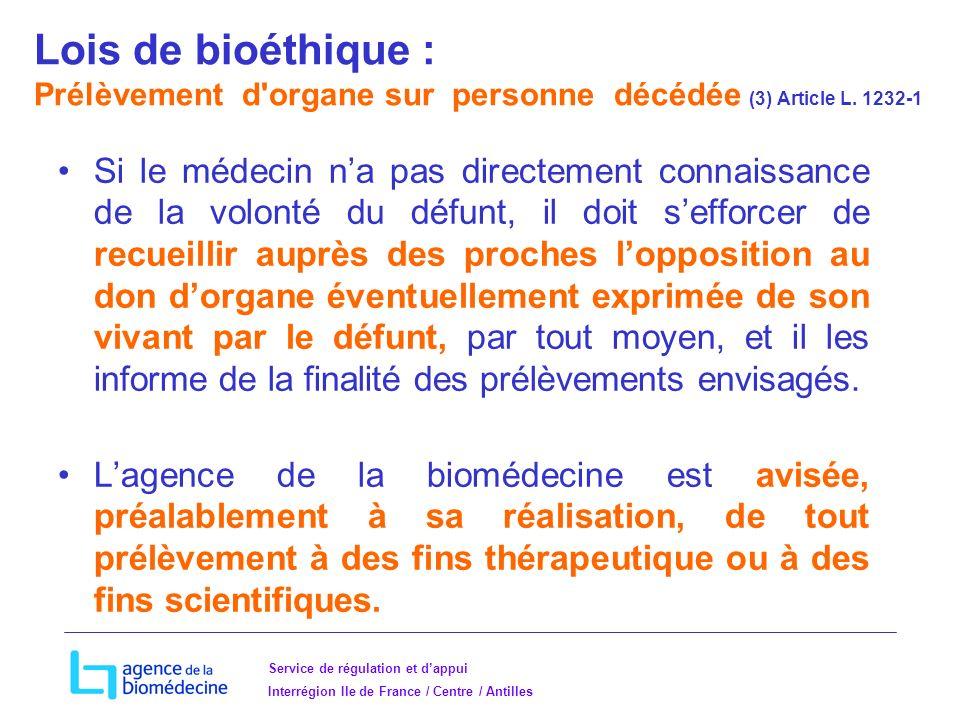 Lois de bioéthique : Prélèvement d organe sur personne décédée (3) Article L. 1232-1
