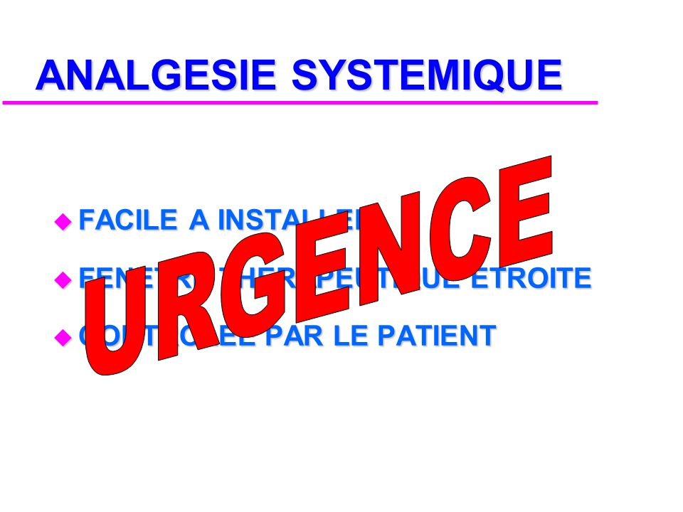 ANALGESIE SYSTEMIQUE URGENCE FACILE A INSTALLER