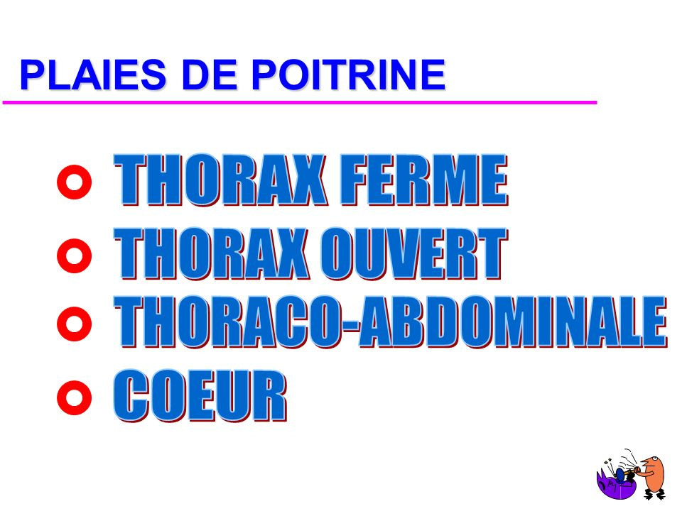PLAIES DE POITRINE THORAX FERME THORAX OUVERT THORACO-ABDOMINALE COEUR