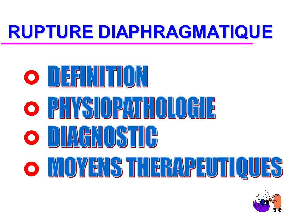 RUPTURE DIAPHRAGMATIQUE