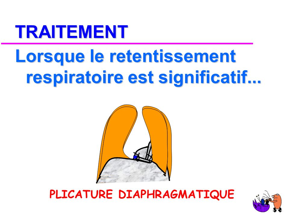 Lorsque le retentissement respiratoire est significatif...