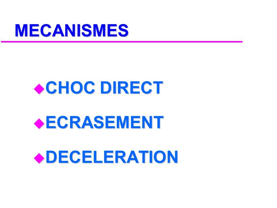 MECANISMES CHOC DIRECT ECRASEMENT DECELERATION