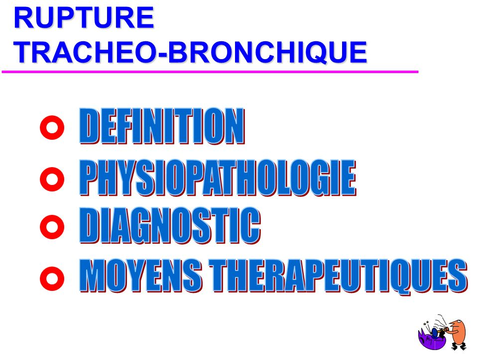 RUPTURE TRACHEO-BRONCHIQUE