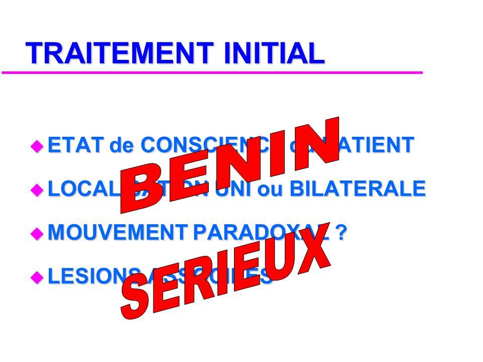 TRAITEMENT INITIAL BENIN SERIEUX ETAT de CONSCIENCE du PATIENT