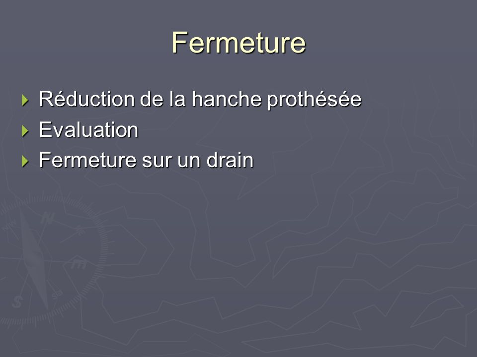 Fermeture Réduction de la hanche prothésée Evaluation