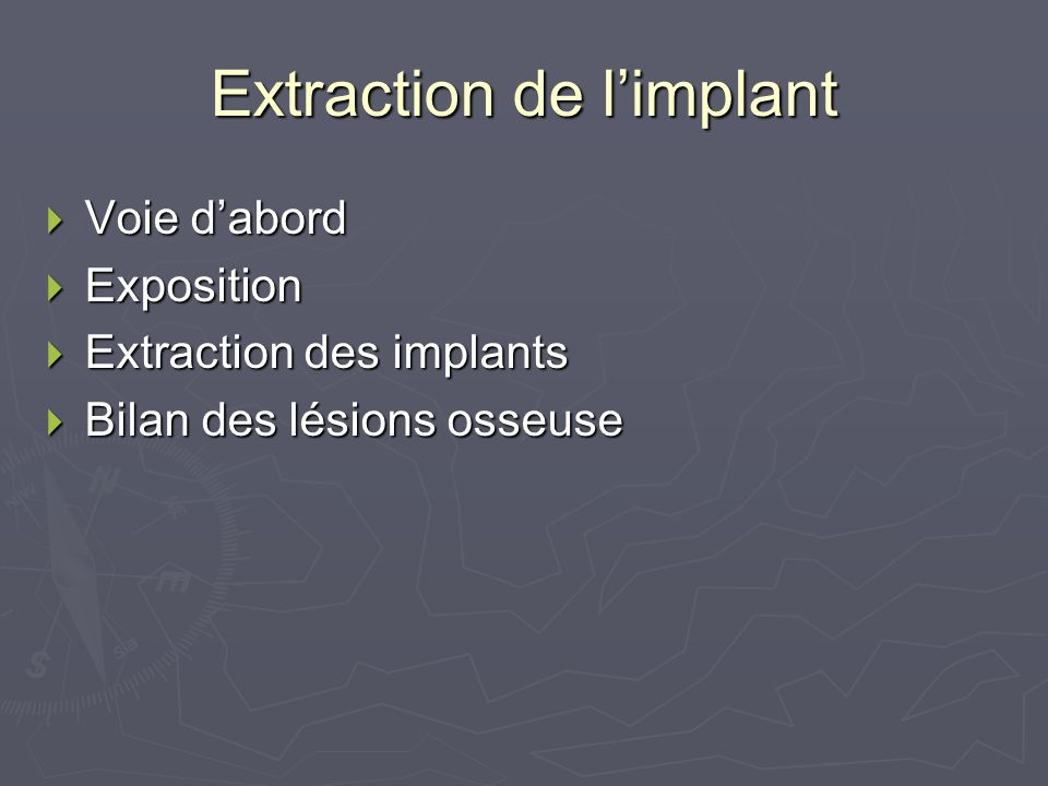 Extraction de l'implant