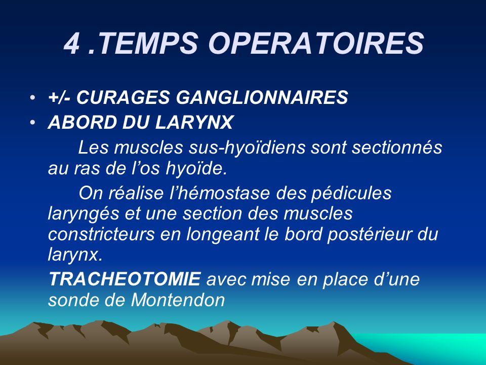 4 .TEMPS OPERATOIRES +/- CURAGES GANGLIONNAIRES ABORD DU LARYNX