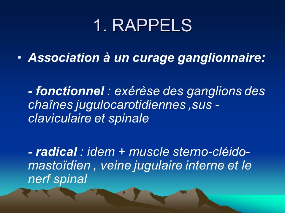 1. RAPPELS Association à un curage ganglionnaire: