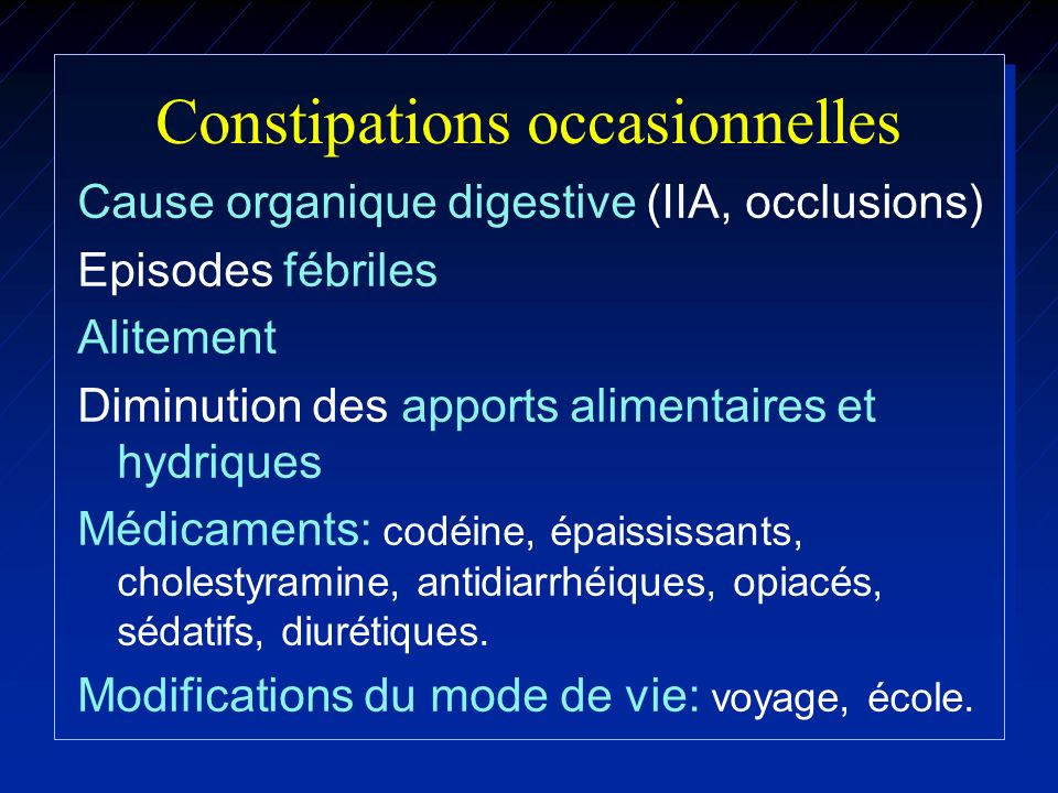 Constipations occasionnelles