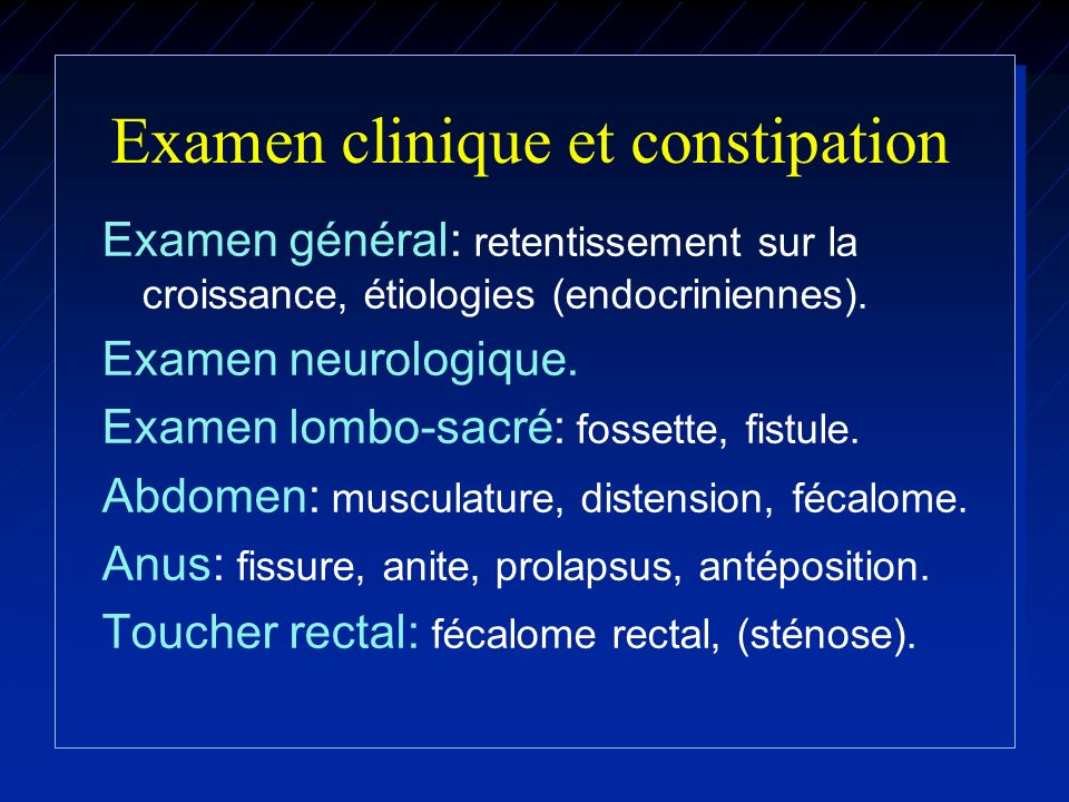 Examen clinique et constipation