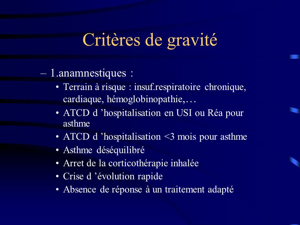 Critères de gravité 1.anamnestiques :