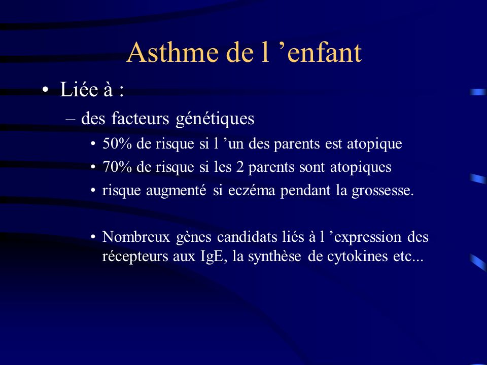 Asthme de l 'enfant Liée à : des facteurs génétiques