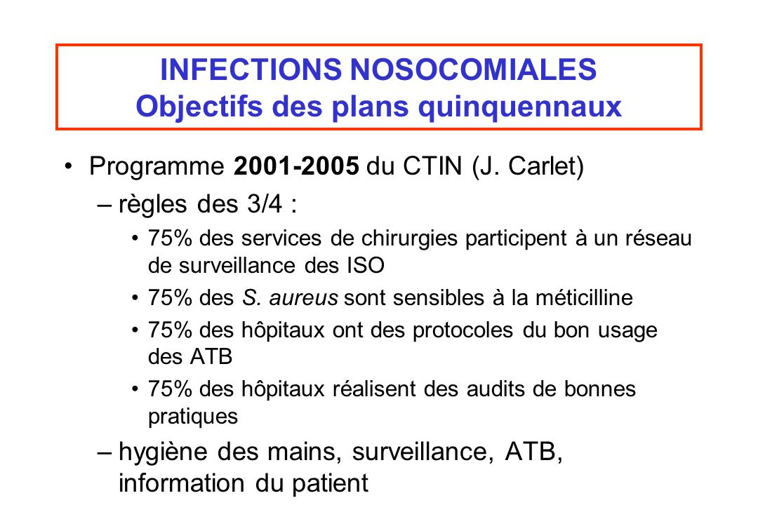 INFECTIONS NOSOCOMIALES Objectifs des plans quinquennaux