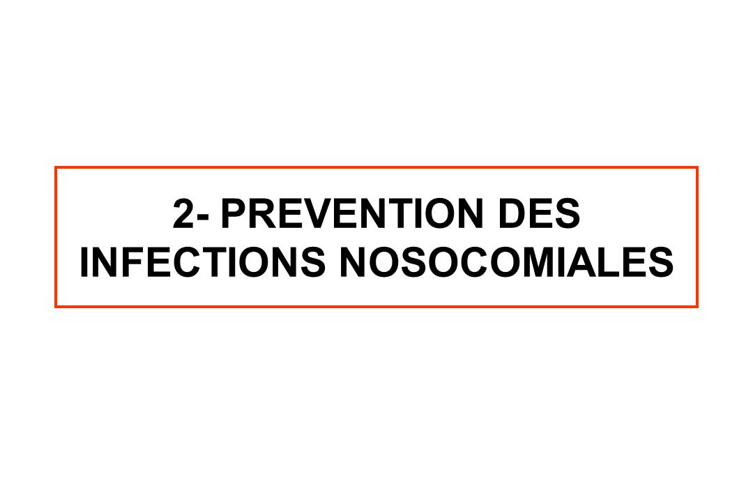 2- PREVENTION DES INFECTIONS NOSOCOMIALES
