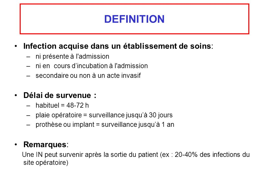 DEFINITION Infection acquise dans un établissement de soins: