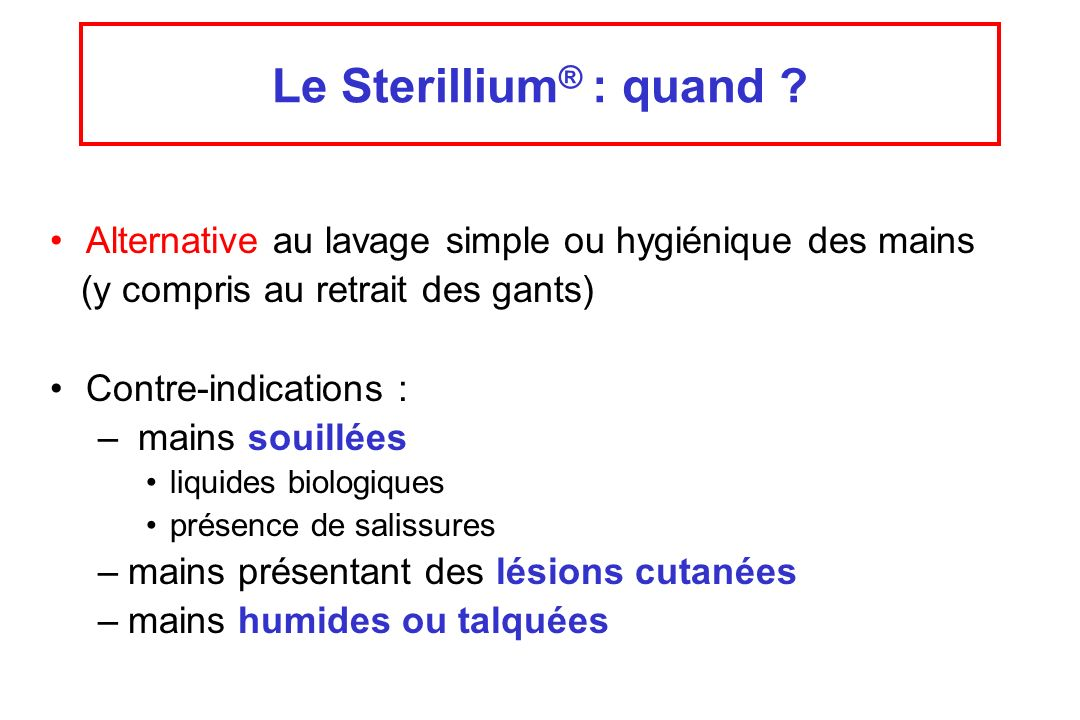Le Sterillium® : quand Alternative au lavage simple ou hygiénique des mains. (y compris au retrait des gants)