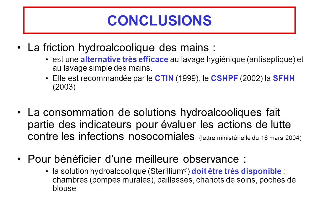 CONCLUSIONS La friction hydroalcoolique des mains :