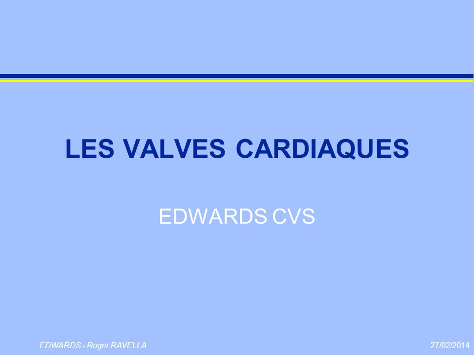 LES VALVES CARDIAQUES EDWARDS CVS