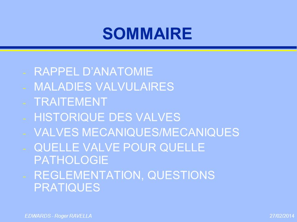 SOMMAIRE RAPPEL D'ANATOMIE MALADIES VALVULAIRES TRAITEMENT