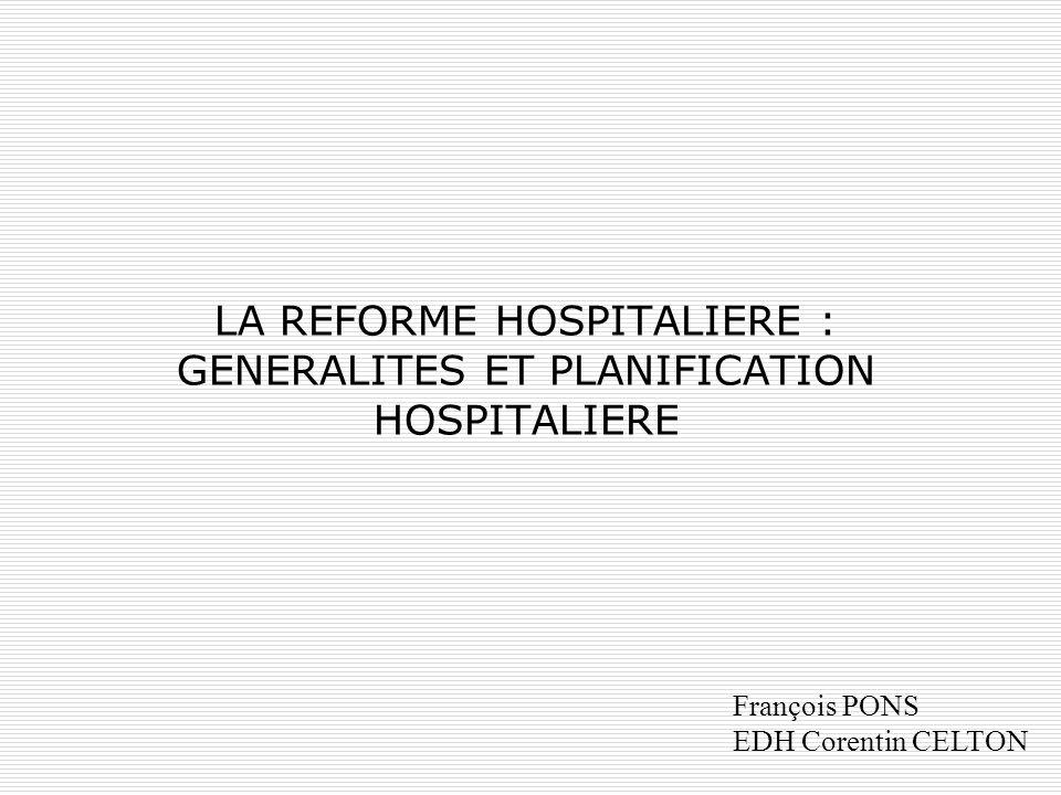 LA REFORME HOSPITALIERE : GENERALITES ET PLANIFICATION HOSPITALIERE