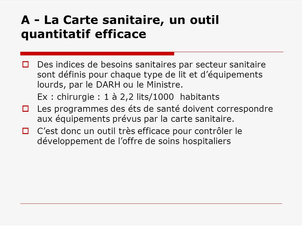 A - La Carte sanitaire, un outil quantitatif efficace