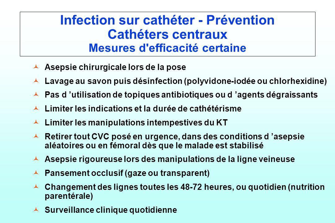 Infection sur cathéter - Prévention Cathéters centraux Mesures d efficacité certaine