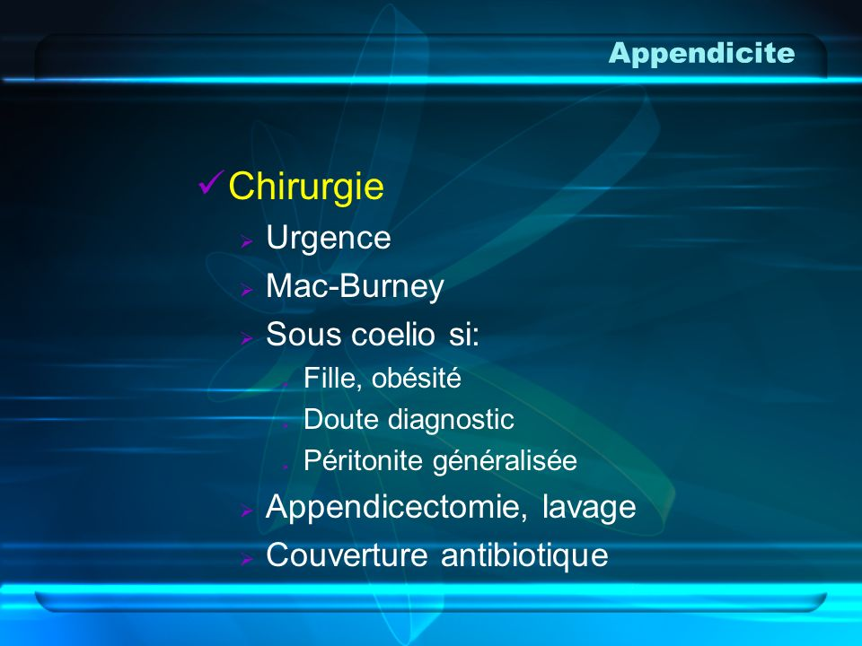 Chirurgie Urgence Mac-Burney Sous coelio si: Appendicectomie, lavage
