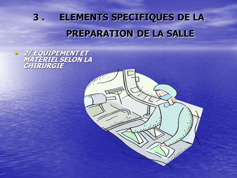 3 . ELEMENTS SPECIFIQUES DE LA PREPARATION DE LA SALLE