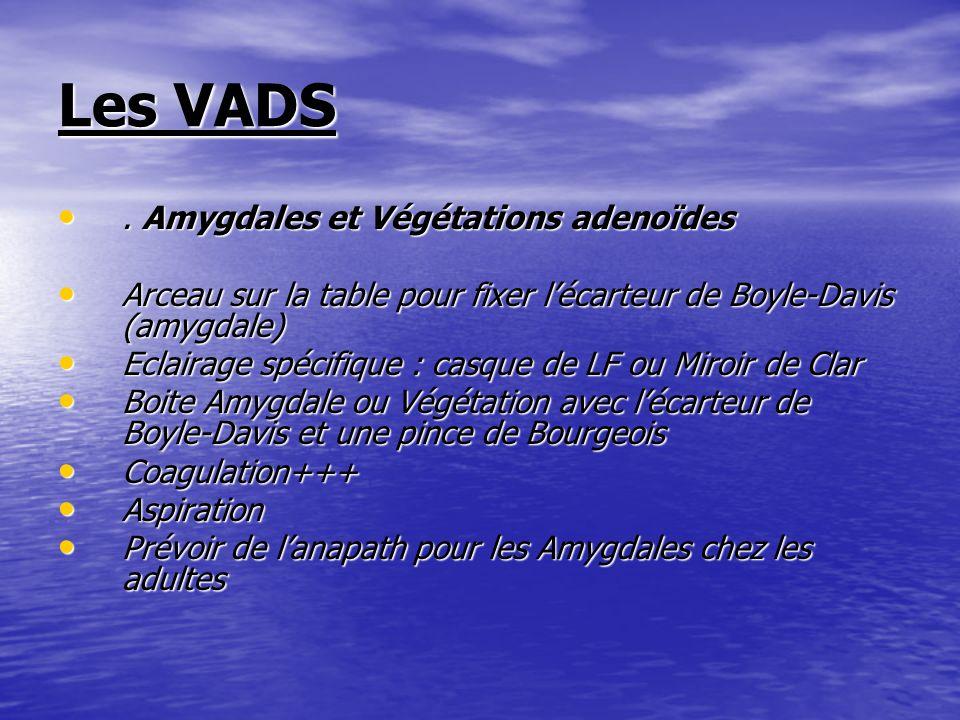 Les VADS . Amygdales et Végétations adenoïdes