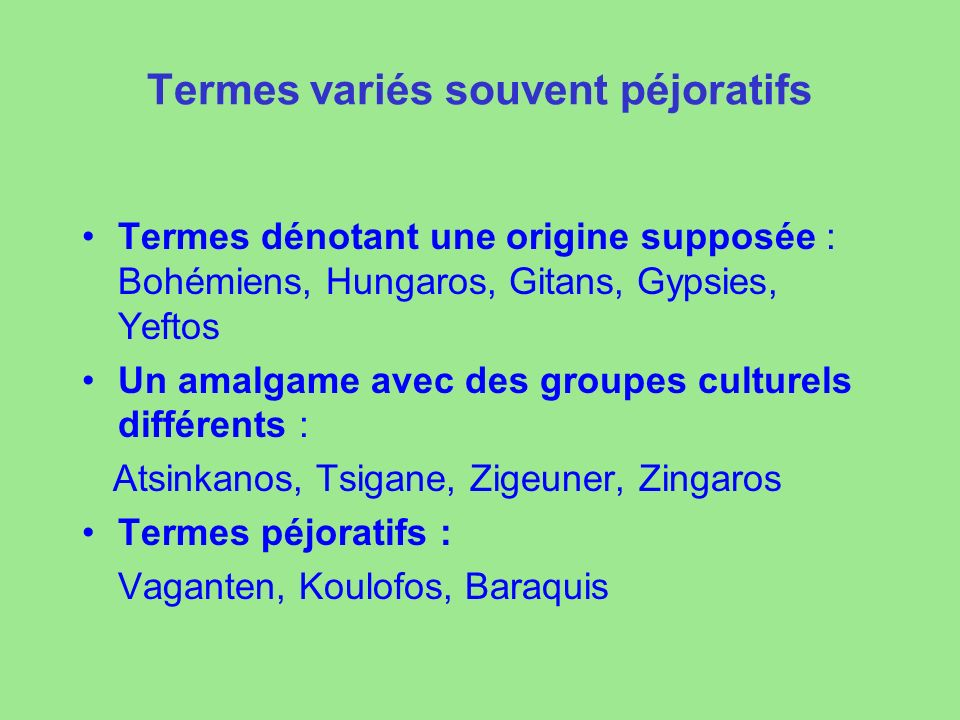 Termes variés souvent péjoratifs