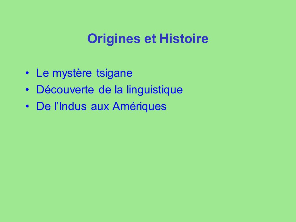 Origines et Histoire Le mystère tsigane Découverte de la linguistique