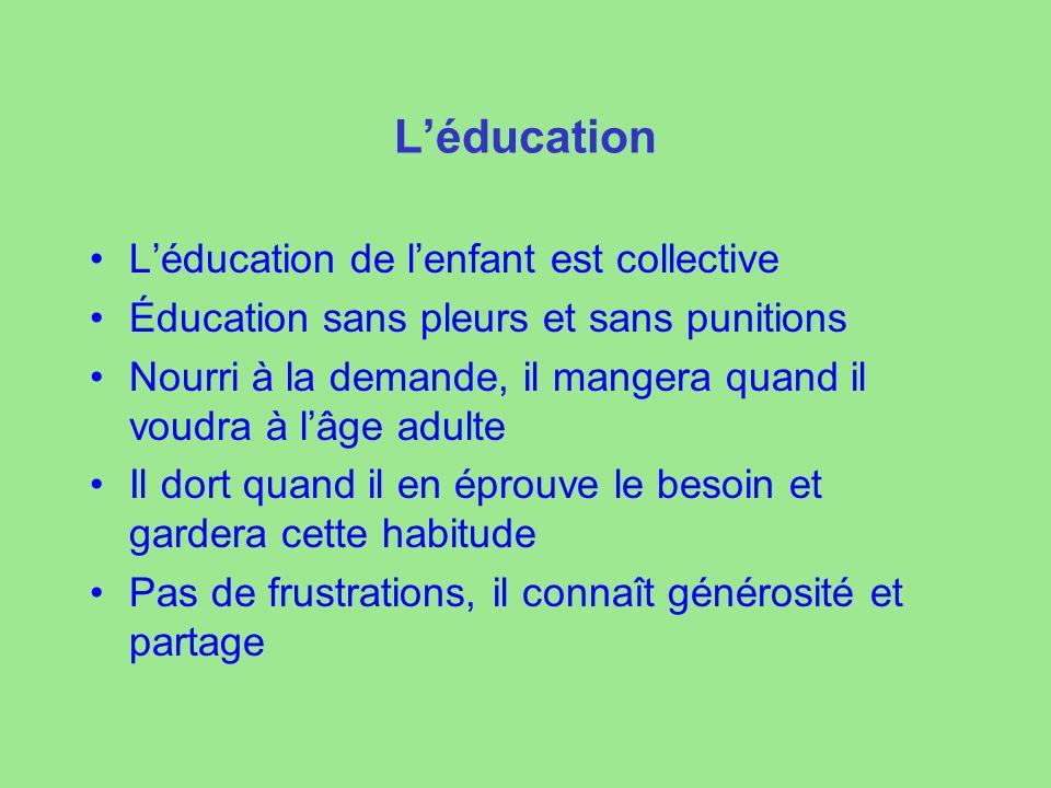 L'éducation L'éducation de l'enfant est collective