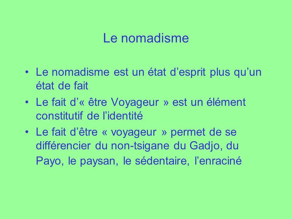 Le nomadisme Le nomadisme est un état d'esprit plus qu'un état de fait