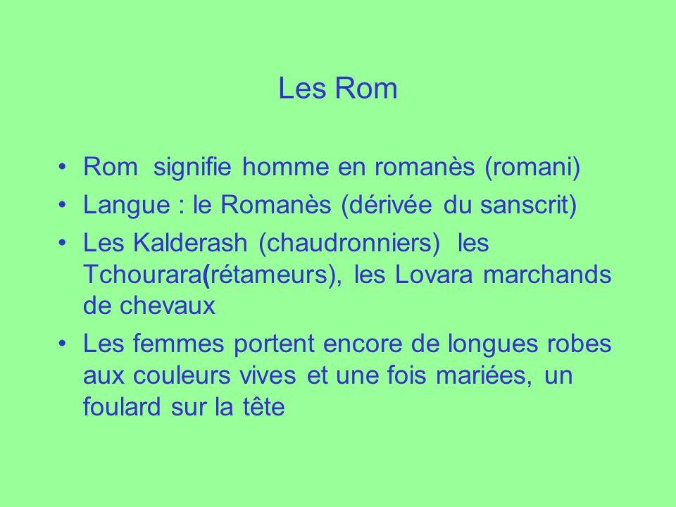 Les Rom Rom signifie homme en romanès (romani)